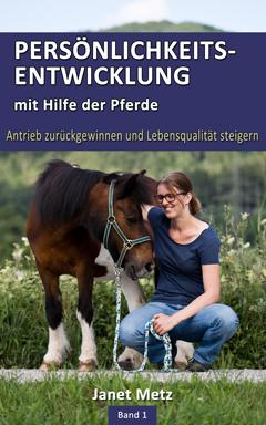 Persönlichkeitsentwicklung mit Hilfe der Pferde